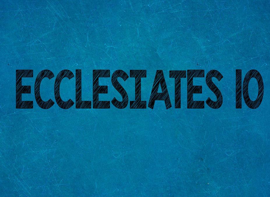 ECCLESIATES 10